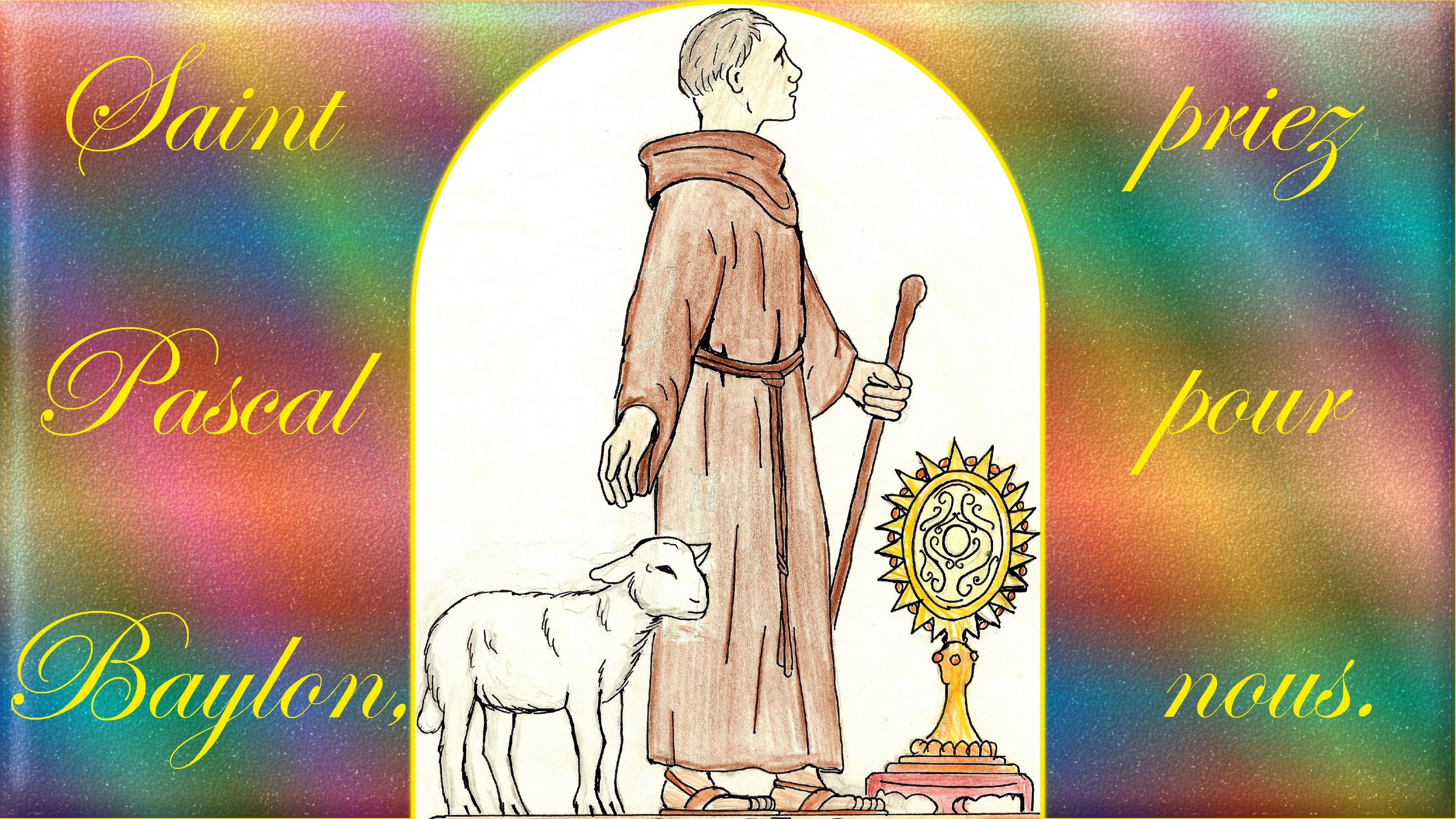 CALENDRIER CATHOLIQUE 2020 (Cantiques, Prières & Images) - Page 14 St-pascal-baylon-5761d25